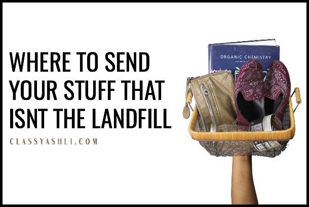 Where to Send Your Stuff That Isn't The Landfill - ClassyAshli - Ashli Cooper