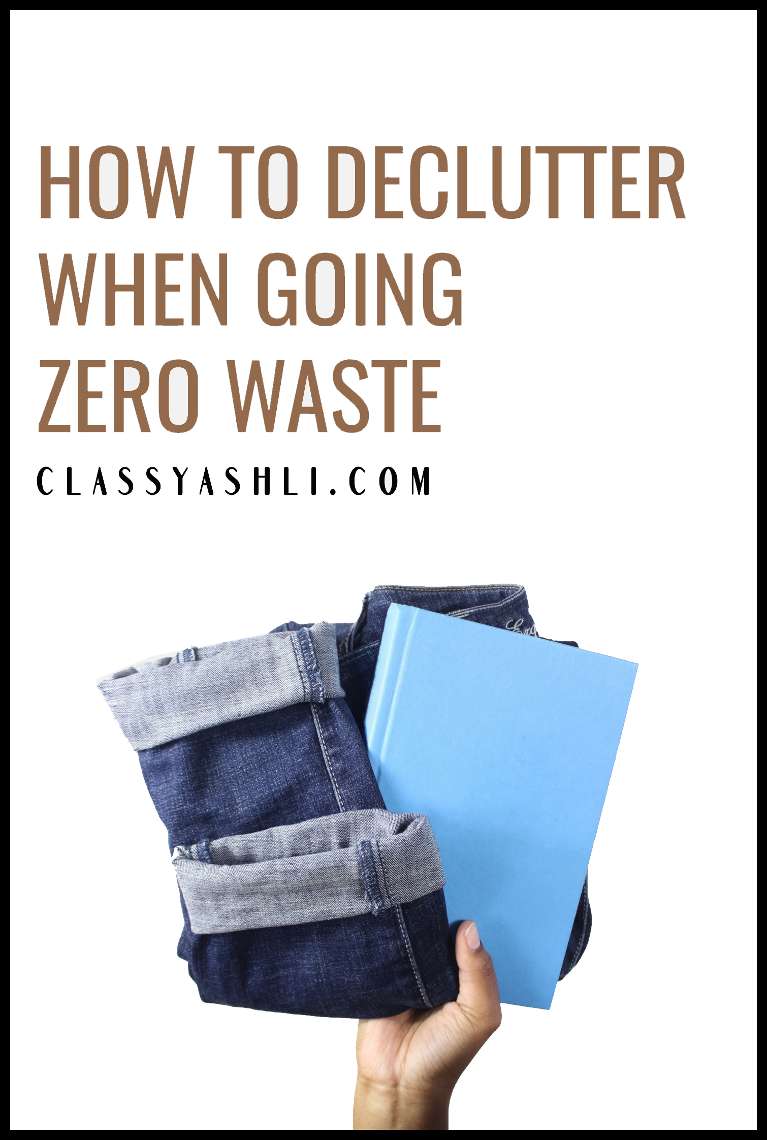 How to Declutter when going zero waste - Posted by Ashli Cooper of ClassyAshli