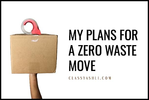 My Plans for a Zero Waste Move - Ashli Cooper - ClassyAshli